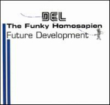 Future Development Lyrics Del The Funky Homosapien