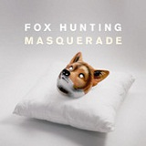 Masquerade Lyrics Fox Hunting