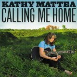 Calling Me Home Lyrics Kathy Mattea