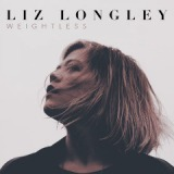 Weightless Lyrics Liz Longley