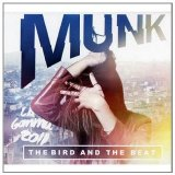 The Bird And The Beat Lyrics Munk