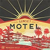 Sunset Motel Lyrics Reckless Kelly