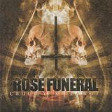 Crucify. Kill. Rot. (EP) Lyrics Rose Funeral