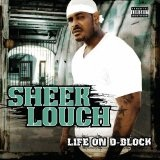 Life On D-Block Lyrics Sheek Louch