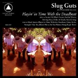 Playin' In Time With The Deadbeat Lyrics Slug Guts