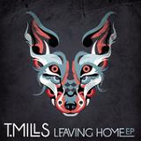 Leaving Home (EP) Lyrics T. Mills