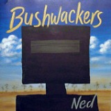Ned Lyrics The Bushwackers