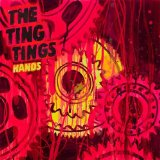 Hands (Single) Lyrics The Ting Tings
