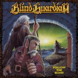 Follow The Blind Lyrics Blind Guardian