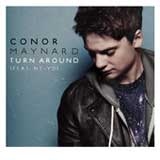 Turn Around (Single) Lyrics Conor Maynard