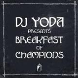 Breakfast Of Champions Lyrics DJ Yoda