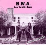 Livin' In A Hoe House Lyrics H.W.A.