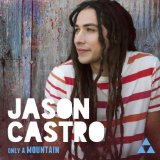 Only a Mountain Lyrics Jason Castro