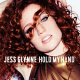 Hold My Hand (Single) Lyrics Jess Glynne