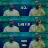 Ballin (Single) Lyrics Juicy J