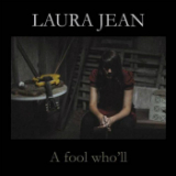 A Fool Who'll Lyrics Laura Jean