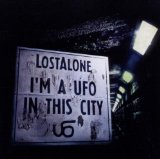 I'm A UFO In This City Lyrics LostAlone