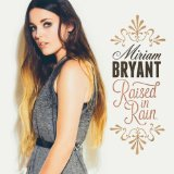 Raised in Rain Lyrics Miriam Bryant