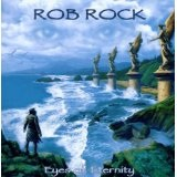 Eyes Of Eternity Lyrics Rob Rock
