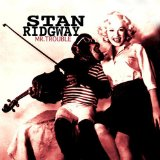 Mr. Trouble Lyrics Stan Ridgway