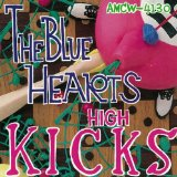 High Kicks Lyrics The Blue Hearts