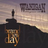 Brand New Day Lyrics Wanigan