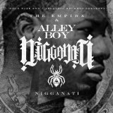 Nigganati Lyrics Alley Boy