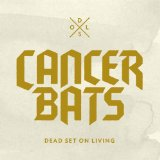 Dead Set on Living Lyrics Cancer Bats