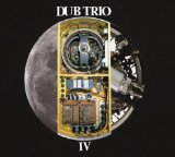 Dub Trio IV Lyrics Dub Trio