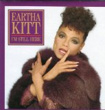 I'm Still Here Lyrics Eartha Kitt