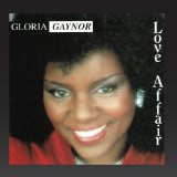 Love Affair Lyrics Gloria Gaynor