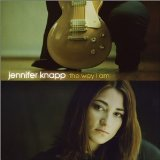 The Way I Am Lyrics Jennifer Knapp