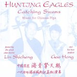 Hunting Eagles Catching Swans Lyrics Lin Shicheng And Gao Hong