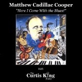 Matthew Cadillac Cooper with The Curtis King Band