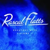 Rascal Flatts Greatest Hits Lyrics Rascal Flatts