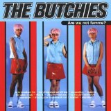 Miscellaneous Lyrics The Butchies