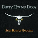 Beer Bottle Goggles Lyrics The Dirty Hound Dogs