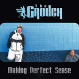 Making Perfect Sense Lyrics The Grouch