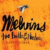 The Bulls & The Bees/Electroretar Lyrics The Melvins