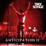 Anticipation 2 (Mixtape) Lyrics Trey Songz