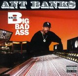 The Big Badass Lyrics Ant Banks