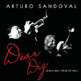 Dear Diz (Every Day I Think Of You) Lyrics Arturo Sandoval