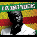Tribulations Lyrics Black Prophet