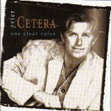 One Clear Voice Lyrics Cetera Peter