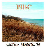 Everything I Never Told You (EP) Lyrics Chase This City
