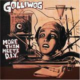 More Than Meets D.I.Y. Lyrics Golliwog