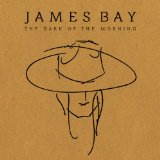 Dark Of The Morning (EP) Lyrics James Bay