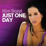 Just One Day Lyrics Kim Sozzi