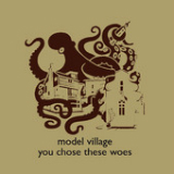 You Chose These Woes Lyrics Model Village