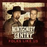 Folks Like Us Lyrics Montgomery Gentry